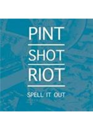 Pint Shot Riot - Spell It Out (+DVD)