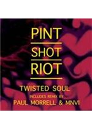 Pint Shot Riot - Twisted Soul (Music CD)