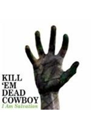 Kill 'Em Dead Cowboy - I Am Salvation (Music CD)