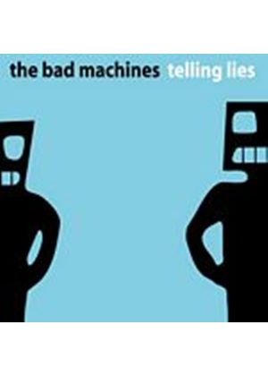 The Bad Machines - Telling Lies (Music CD)