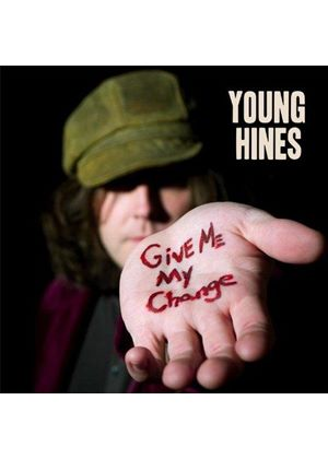 Young Hines - Give Me My Change (Music CD)