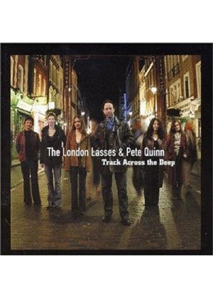 The London Lasses And Pete Quinn - Track Across The Deep (Music CD)