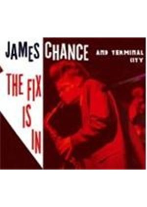 James Chance - Fix Is In, The (Music CD)
