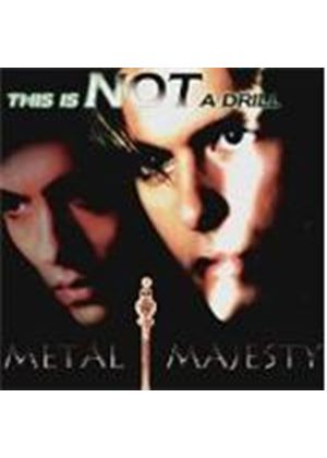 Metal Majesty - This Is Not A Drill (Music Cd)