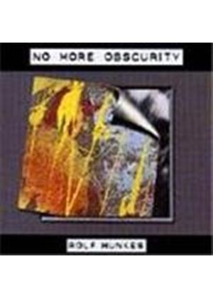 Rolf Munkes - No More Obscurity (Music Cd)