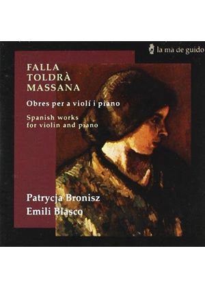 DE FALLA  TOLDRA  MASSANA - WORKS FOR VIOLIN & PIANO