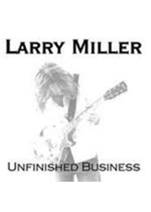 Larry Miller - Unfinished Business (Music CD)