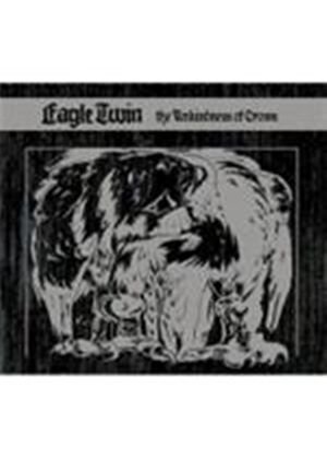 Eagle Twin - Unkindness Of Crows, The (Music CD)