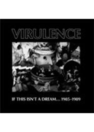 Virulence - If This Isn't A Dream (1985-1989) (Music CD)