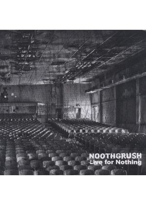 Noothgrush - Live for Nothing (Music CD)