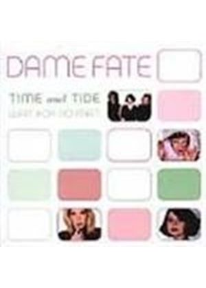 Dame Fate - Time And Tide Wait For No Man (Music Cd)