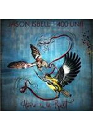 Jason Isbell & The 400 Unit - Here We Rest (Music CD)