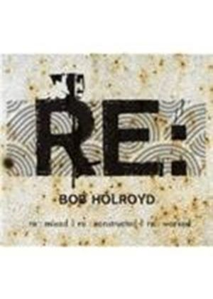 Bob Holroyd - Re: Act (Music CD)