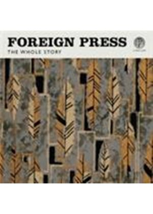 Foreign Press - Whole Story, The (Music CD)