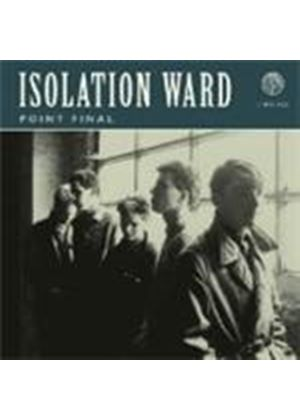 Isloation Ward - Point Final (Music CD)