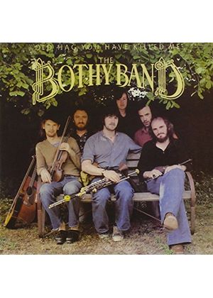 Bothy Band (The) - Old Hag You Have Killed Me (Music CD)