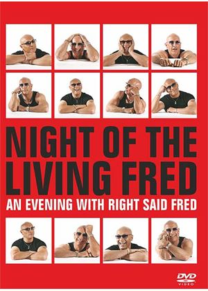 Night Of The Living Fred - An Evening With Right Said Fred