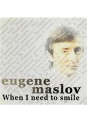 Eugene Maslov - When I Need To Smile