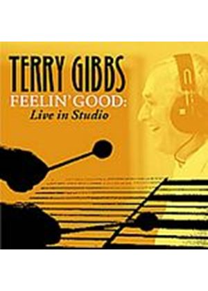 Terry Gibbs - Feelin Good: Live In Studio (Music CD)
