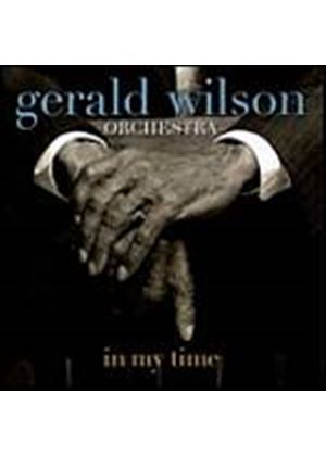 Gerald Wilson Orchestra - In My Time (Music CD)
