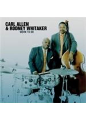 Carl Allen & Rodney Whitaker - Work To Do (Music CD)