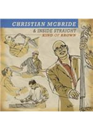 Christian McBride & Inside Straight - Kind Of Brown (Music CD)