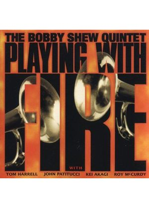 Bobby Shew - Playing With Fire [US Import]