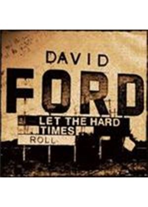 David Ford - Let The Hard Times Roll (Music CD)