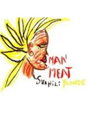 Swahili Blonde - Man Meat (Music CD)