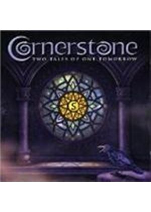 Cornerstone - Two Tales Of One Tomorrow (Music Cd)