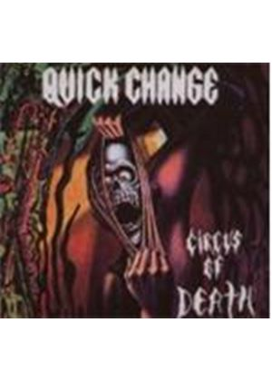 QUICK CHANGE - CIRCUS OF DEATH