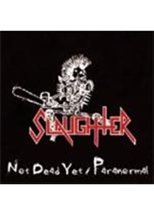 Slaughter - Not Dead Yet/Paranormal