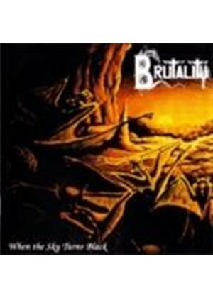BRUTALITY - When The Sky Turns Black [Digipak]