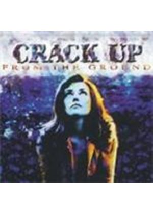 Crack Up - From The Ground (Special Edition) [Digipak] (Music CD)