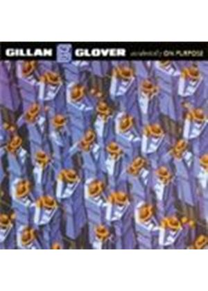 Gillan & Glover - Accidentally On Purpose [Digipak] (Music CD)