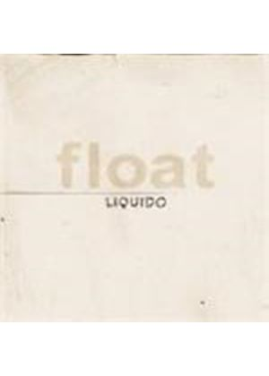 Liquido - Float (Music CD)
