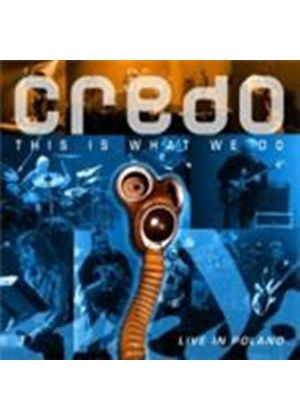 Credo - This Is What We Do (Music CD)
