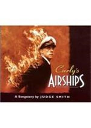 Judge Smith - Curly's Airships (A Songstory By Judge Smith) (Music CD)