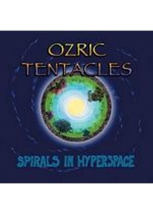 Ozric Tentacles - Spirals In Hyperspace (Music CD)