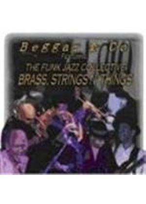Beggar And Co/The Funk Jazz Collective - Brass Strings N Things (Music CD)