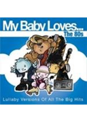 Various Artists - My Baby Loves... The 80s (Music CD)