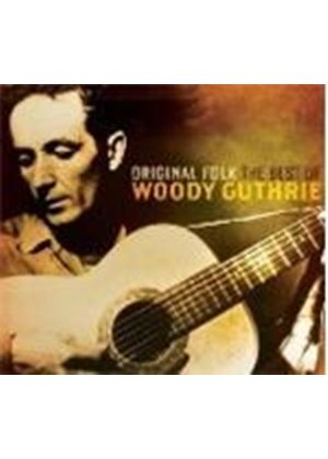 Woody Guthrie - Original Folk: The Best Of