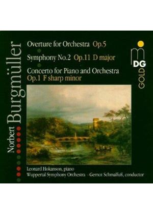 Norbert Burgmüller: Overture of Orchestr; Symphony No. 2; Concerto for Piano and Orchestra No. 1 (Music CD)