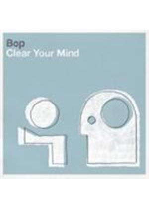 Bop (3) - Clear Your Mind (Music CD)