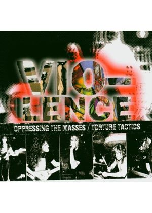 Vio-Lence - Oppressing The Masses/Torture Tactics (Music CD)