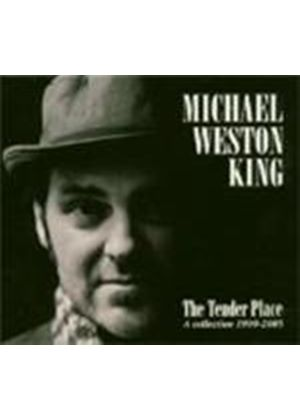 Michael Weston King - Tender Place (A Collection 1999-2005)