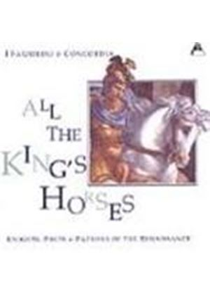 All the King's Horses - Renaissance Choral Works