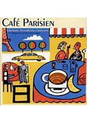 Various Artists - Cafe Parisienne - Chansons, Accordeons (Music CD)