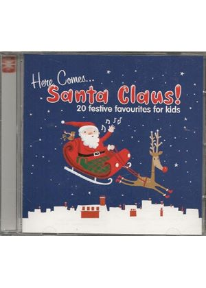 Various Artists - Here Comes Santa Claus: 20 Festive Favourites for Kids (Music CD)