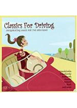 Various Composers - Classics For Driving - Invigorating Music For The Open Road (Music CD)
